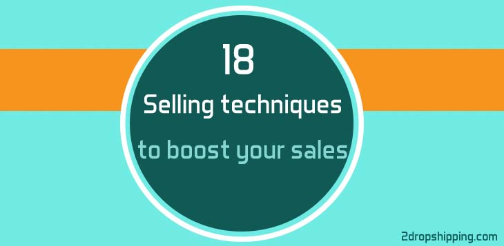 18 Selling techniques to boost your sales